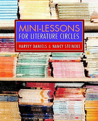 Mini lessons For Literature Circles By Daniels, Harvey/ Steineke, Nancy
