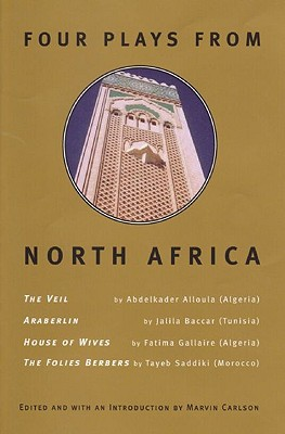Four Plays From North Africa By Carlson, Marvin (EDT)